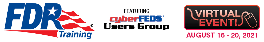 FDR Training, Orlando World Center Marriott, AUGUST 16 - 19, 2021 Featuring cyberFEDS Users Group